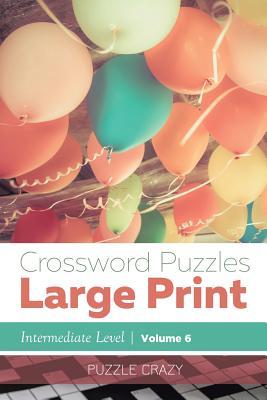 Crossword Puzzles Large Print (Intermediate Level) Vol. 6 - Crazy, Puzzle