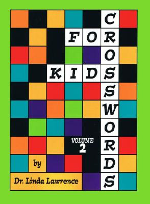 Crosswords for Kids Vol. 2 - Lawrence, Linda, and Reardon, Will (Editor), and Downs, Tracy