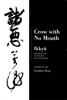 Crow with No Mouth - Ikkyu, and Berg, Stephen (Translated by), and Stryk, Lucien (Preface by)