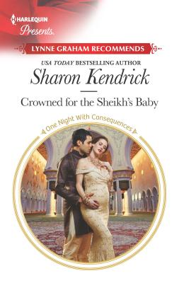 Crowned for the Sheikh's Baby - Kendrick, Sharon