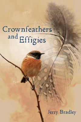 Crownfeathers and Effigies - Bradley, Jerry