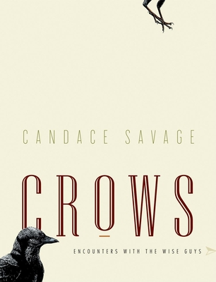 Crows: Encounters with the Wise Guys - Savage, Candace