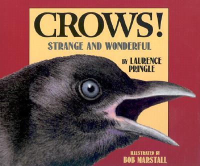 Crows!: Strange and Wonderful - Pringle, Laurence, Mr., and Marstall, Bob