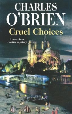 Cruel Choices - O'Brien, Charles