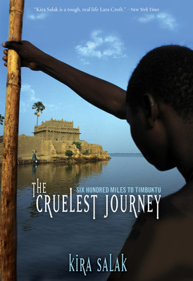 Cruelest Journey: Six Hyndred Miles to Timbuktu - Salak, Kira