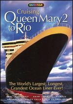 Cruising Queen Mary 2 to Rio