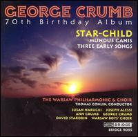 Crumb: Star- Child - Ann Crumb (soprano); David Starobin (guitar); George Crumb (bellringer); George Crumb (percussion); George Crumb (piano);...