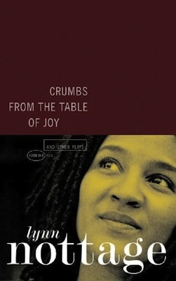 Crumbs from the Table of Joy and Other Plays - Nottage, Lynn