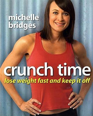 Crunch Time: Lose Weight Fast and Keep it Off - Bridges, Michelle