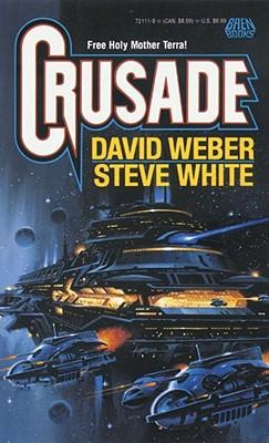 Crusade - Weber, David, and White, Steve