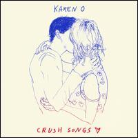 Crush Songs - Karen O