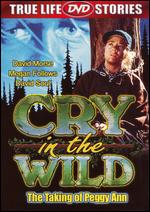 Cry in the Wild: The Taking of Peggy Ann - Charles Correll