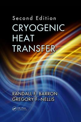 Cryogenic Heat Transfer - Barron, Randall F., and Nellis, Gregory F.