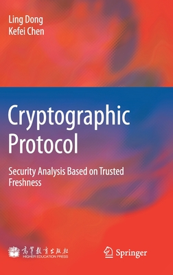 Cryptographic Protocol: Security Analysis Based on Trusted Freshness - Dong, Ling