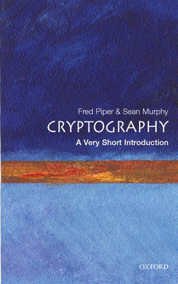 Cryptography: A Very Short Introduction - Piper, Fred, and Murphy, Sean, and Piper, F C