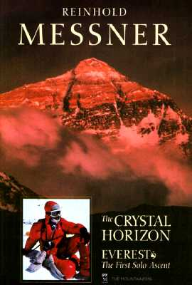 Crystal Horizon: Everest: The First Solo Ascent - Messner, Reinhold