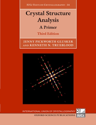 Crystal Structure Analysis: A Primer - Glusker, Jenny Pickworth, and Trueblood, Kenneth N