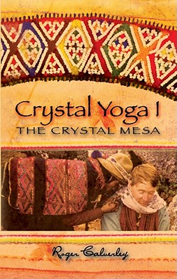 Crystal Yoga I: The Crystal Mesa - Calverley, Roger