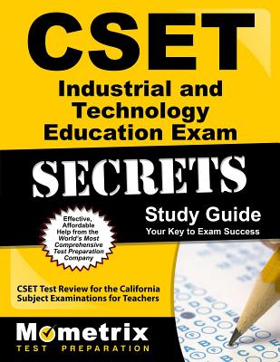 Cset Industrial and Technology Education Exam Secrets Study Guide: Cset Test Review for the California Subject Examinations for Teachers - Cset Exam Secrets Test Prep (Editor)