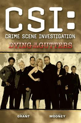 CSI: Dying in the Gutters - Grant, Steven, and Mooney, Stephen (Artist)
