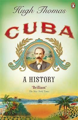 Cuba: A History - Thomas, Hugh