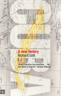 Cuba: A New History - Gott, Richard