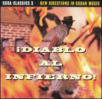 Cuba Classics, Vol. 3: Diablo al Infierno! - Various Artists