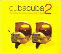 Cuba Cuba 2: The Official Guide to Cuba - Various Artists