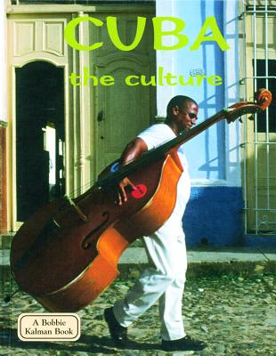 Cuba the Culture - Hughes, Susan, and Fast, April, and Hughes, Sarah