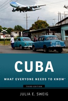 Cuba: What Everyone Needs to Know - Sweig, Julia E