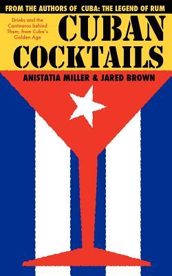 Cuban Cocktails - Brown, Jared McDaniel, and Miller, Anistatia Renard