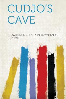Cudjo's Cave - 1827-1916, Trowbridge J T