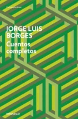 Cuentos Completos - Borges, Jorge Luis