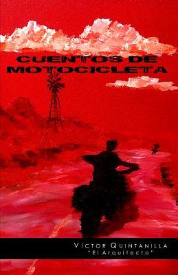 Cuentos de Motocicleta - Quintanilla, Victor (Illustrator)