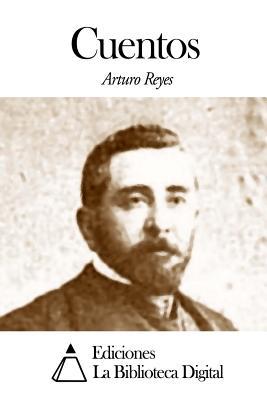 Cuentos - Reyes, Arturo