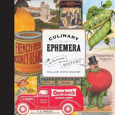 Culinary Ephemera: An Illustrated History - Weaver, William Woys