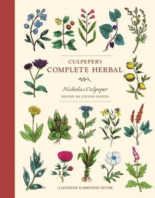 Culpeper's Complete Herbal: Illustrated and Annotated Edition - Culpeper, Nicholas, and Foster, Steven