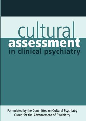 Cultural Assessment in Clinical Psychiatry - Group for the Advancement of Psychiatry, Dr.