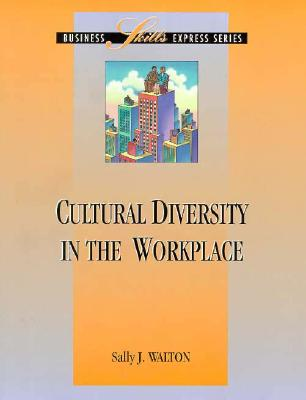 Cultural Diversity in the Workplace - Walton, Sally J