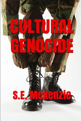 Cultural Genocide: Glue and Spy Included - McKenzie, S E