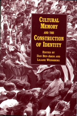 Cultural Memory and the Construction of Identity - Ben-Amos, Dan (Editor)