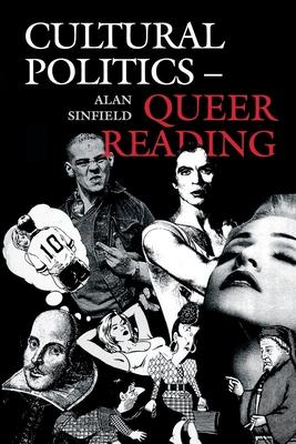 Cultural Politics-Queer Reading - Sinfield, Alan, Professor