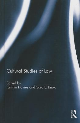 Cultural Studies of Law - Davies, Cristyn (Editor), and Knox, Sara L. (Editor)