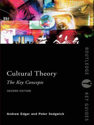 Cultural Theory: The Key Concepts - Edgar, Andrew (Editor)