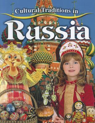 Cultural Traditions in Russia - Aloian, Molly