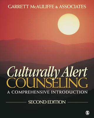 Culturally Alert Counseling: A Comprehensive Introduction - McAuliffe, Garrett J, Dr. (Editor)