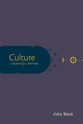 Culture: A Reader for Writers - Mauk, John