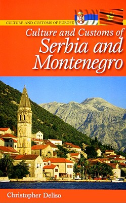 Culture and Customs of Serbia and Montenegro - Deliso, Christopher