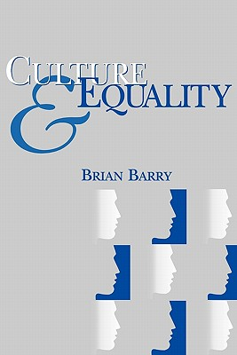 Culture and Equality: An Egalitarian Critique of Multiculturalism - Barry, Brian, Ma, Atc