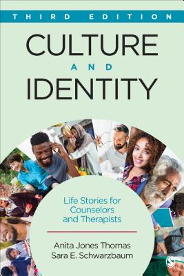 Culture and Identity: Life Stories for Counselors and Therapists - Thomas, Anita Jones, Dr., and Schwarzbaum, Sara E